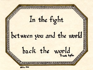 In the fight between you & the world