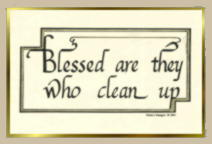 Blessed are those who clean up.