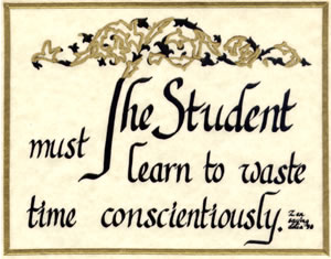 The student must learn to waste time conscientiously.